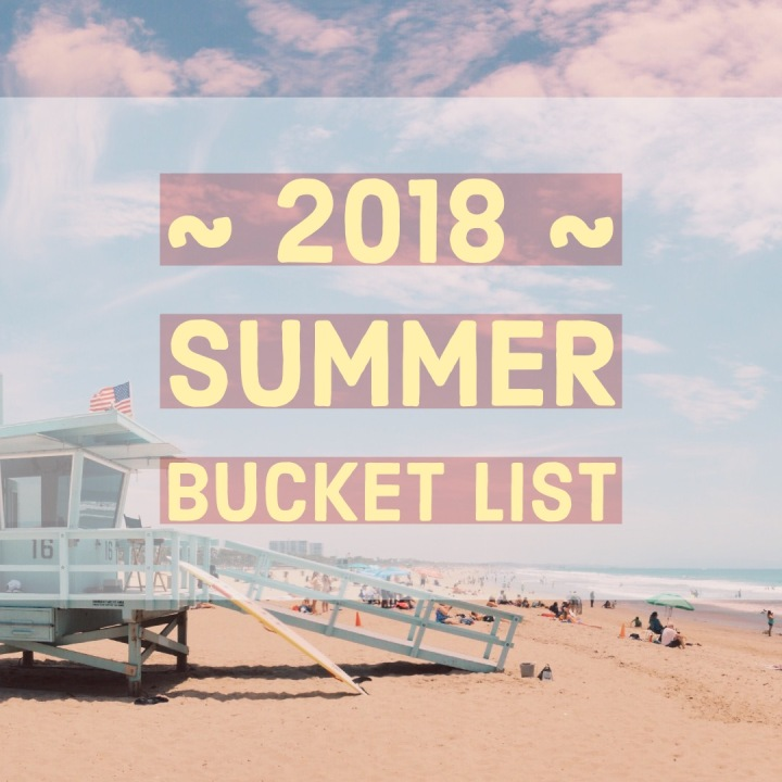Summer Bucket List – 2018